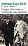 Claude Monet - Georges Clemenceau: une histoire, deux caractères: biographie croisée - Alexandre Duval-Stalla