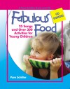 Fabulous Food: 25 Songs and Over 250 Activities for Young Children - Pam Schiller