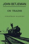 John Betjeman on Trains - John Betjeman