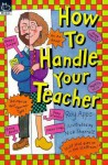 How To Handle Your Teacher - Roy Apps, Nick Sharratt