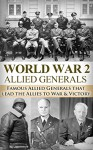 World War 2: Allied Generals: Famous Allied Generals that Lead the Allies to War & Victory (World War II, World War 2, WWII, WW2, Allied Generals, Killing ... MacAuthur, a higher call Book 1) - Ryan Jenkins