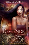 Descended from Dragons: an Urban Fantasy (Moonlight Dragon Book 1) - Tricia Owens