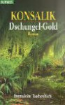 Dschungel- Gold - Heinz G. Konsalik