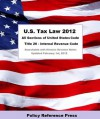 U.S. Tax and IRS Law 2012 (Annotated) - The United States Government, Benjamin W. Camp