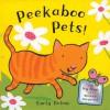 Peekaboo Pets! (Peekabooks) - Emily Bolam