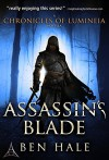 Assassin's Blade: The White Mage Saga Prequel (The Chronicles of Lumineia) - Ben Hale