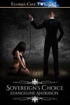 Sovereign's Choice - Evangeline Anderson