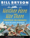 Neither Here Nor There - Bill Bryson, Mike McShane