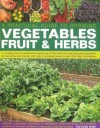 Growing Fruit and Vegetables (THE COMPLETE PRACTICAL GUIDE TO KITCHEN GARDENING, FROM PLANNING AND PLANTING TO CARE AND MAINTENANCE) - Richard Bird