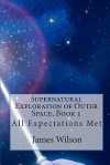 Supernatural Exploration of Outer Space, Book 1 - James Wilson