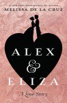 Alex and Eliza: A Love Story - Melissa de la Cruz