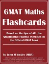 GMAT Maths Flashcards: All Math tips & formulas you need for GMAT! (What I wish I had known before starting to prepare for the GMAT exam Book 1) - John Wesley