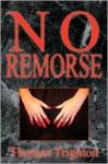 No Remorse - Thomas Trighton