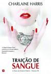 Traição de Sangue (Sangue Fresco, #6) - Renato Carreira, Charlaine Harris