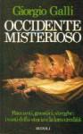 Occidente misterioso - Giorgio Galli