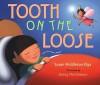 Tooth on the Loose - Susan Middleton Elya, Jennifer Mattheson