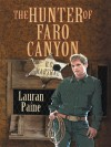 The Hunter of Faro Canyon - Lauran Paine