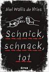 Schnick, schnack, tot - Mel Wallis de Vries