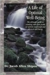 A Life of Optimal Well-Being - Jacob Allen Shipon