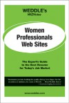 WEDDLE's WIZNotes: Women Professionals Web Sites: The Expert's Guide to the Best Resume for Today's Job Market - Peter Weddle, Lindsey Chamberlain