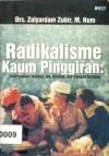 Radikalisme Kaum Pinggiran: Studi tentang Ideologi, Isu, Strategi dan Dampak Gerakan - Zaiyardam Zubir, Mansour Fakih