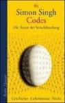 Codes: Die Kunst der Verschlüsselung. Geschichte - Geheimnisse - Tricks. - Simon Singh