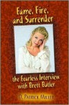 Fame, Fire, and Surrender: The Fearless Interview with Brett Butler - D. Patrick Miller