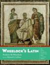 Wheelock's Latin, 6th Edition Revised - Frederic M. Wheelock, Richard A. Lafleur