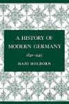 A History of Modern Germany 1840-1945 - Hajo Holborn