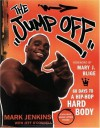 The Jump Off: 60 Days to a Hip-Hop Hard Body - Mark Jenkins, Jeff O'Connell