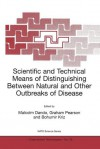 Scientific and Technical Means of Distinguishing Between Natural and Other Outbreaks of Disease - Malcolm R. Dando