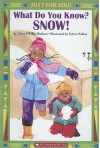 What Do You Know? Snow! - Cheryl Willis Hudson, Sylvia Walker
