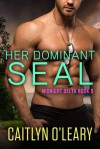Her Dominant SEAL (Midnight Delta Book 9) - Caitlyn O'Leary