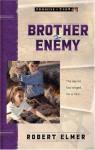 Brother Enemy - Robert Elmer