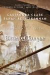 Bitter of Tongue - Sarah Rees Brennan, Cassandra Clare