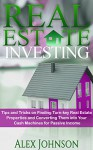Real Estate Investing: Tips and Tricks on Finding Turn-key Real Estate Properties and Converting Them into Your Cash Machines for Passive Income - ALEX JOHNSON