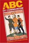 The ABC of Communism - Nikolai Bukharin, Evgenii Preobrazhensky, Evgenii A. Preobrazahensky