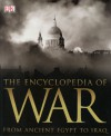The Encyclopedia of War from Ancient Egypt to Iraq - Saul David