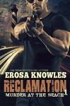 Reclamation: Murder at the Beach - Erosa Knowles