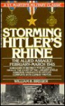 Storming Hitler's Rhine: The Allied Assault, February March 1945 - William B. Breuer