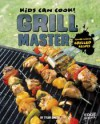 Grill Master: Finger-Licking Grilled Recipes (Kids Can Cook!) - Tyler Omoth