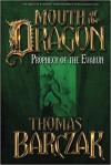 Mouth of the Dragon: Prophecy of the Evarun - Thomas Barczak