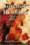 Summer Melodies: A Trio of Stories for Middle-Schoolers - Robert Curry