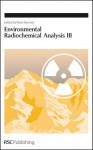 Environmental Radiochemical Analysis III - Royal Society of Chemistry, Royal Society of Chemistry