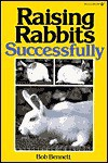 Raising Rabbits Successfully - Bob Bennett