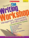 Revisiting the Writing Workshop: Management, Assessment, and Mini-Lessons - Marybeth Alley, Barbara Orehovec