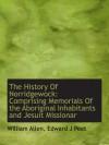The History Of Norridgewock: Comprising Memorials Of the Aboriginal Inhabitants and Jesuit Missionar - William Allen, Edward J Peet