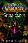 Sturmgrimm (World of Warcraft, #7) - Richard A. Knaak, Mick Schnelle