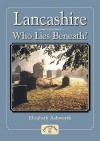 Lancashire: Who Lies Beneath? - Elizabeth Ashworth