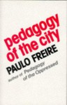 Pedagogy Of The City - Paulo Freire